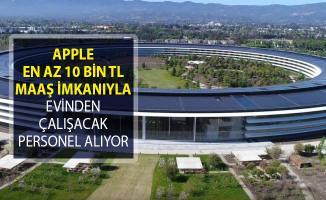 Apple En Az 10 Bin TL Maaş İle Evinden Çalışacak Personel Alımı Yapıyor!