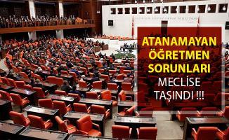 Atanamayan Öğretmenler Sorunu Meclise Taşındı! 2019 Öğretmen Ataması