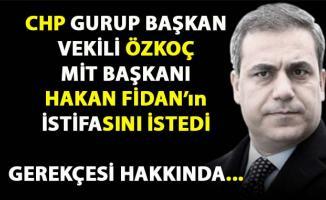 CHP'li Engin Özkoç Hakan Fidan'ın istifasını istedi
