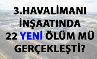 CHP'li İLGEZDİ, 3. Havalimanında ölen işçi sayısı hakkında flaş soru sordu