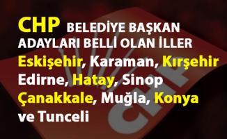 CHP'nin Eskişehir, Karaman, Kırşehir, Konya ve Sinop Belediye Başkan adayları belli oldu