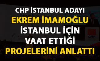 Ekrem İmamoğlu, İstanbul için vaat ettiği projeleri açıkladı