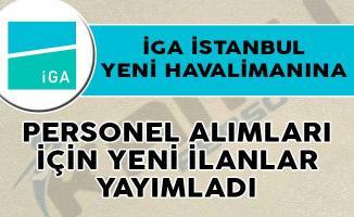 İGA İstanbul Yeni Havalimanına Personel Alımları İçin Yeni İlanlar Yayımladı!