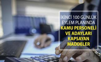 İkinci 100 Günlük Eylem Planında Adayları ve Kamu Personellerini Kapsayan Maddeler