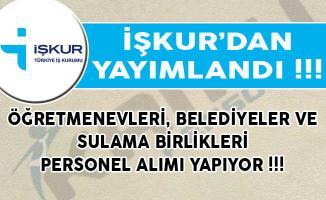 İŞKUR Aracılığıyla Öğretmenevleri, Belediyeler ve Sulama Birlikleri Bünyesine Personel Alımı Yapılıyor!