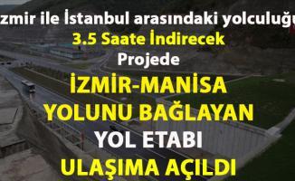 İzmir ve Manisa'yı birbirine bağlayan Kemalpaşa-Saruhanlı etabı ulaşıma açıldı