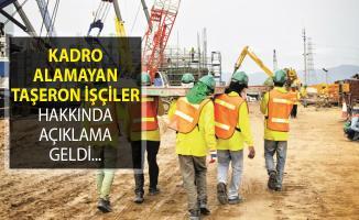 Kadro Alamayan Taşeron İşçilerle Alakalı Yeni Açıklama Geldi!
