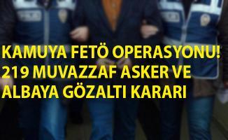 Kamuya FETÖ Operasyonu! 219 Muvazzaf Asker ve Albaya Gözaltı Kararı