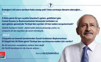 Kılıçdaroğlu: Erdoğan'a iki soru sordum hala cevap yok!