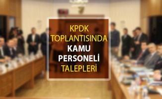 KPDK Toplantısında Kamu Personelleri İle Ataması Yapılacak Olanlar Hakkında Paylaşılan Talepler