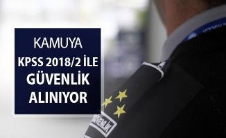 KPSS 2018/2 İle Koruma ve Güvenlik Görevlisi Alımı Yapılıyor !