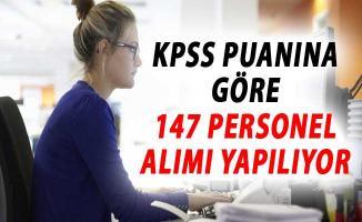 KPSS Puanına Göre 147 Sözleşmeli Personel Alımı Yapılıyor