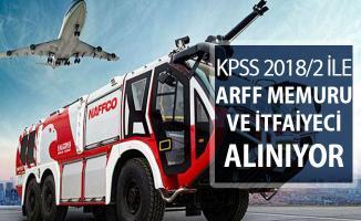 KPSS Tercihleri Kapsamında 25 ARFF Memuru ve İtfaiyeci Alınıyor