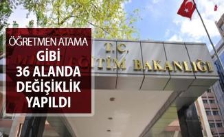 MEB Öğretmen Atama, Ders Okutma Gibi 36 Alanda Değişiklik Yaptı