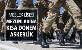 Meslek Lisesi Mezunu Adaylara Kısa Dönem Askerlik Düzenlemesi