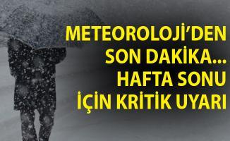 Meteoroloji'den Son Dakika Duyurusu! Hafta Sonu İçin Kritik Uyarı!