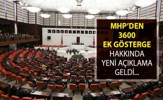 MHP'den 3600 Ek Gösterge Hakkında Yeni Açıklama Geldi!