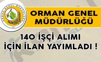 Orman Genel Müdürlüğü 140 İşçi Alımı İçin İlan Yayımladı!