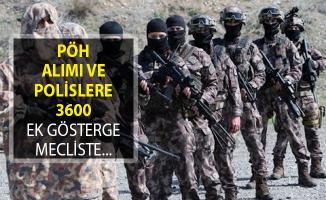 PÖH Alımı ve Polislere 3600 Ek Gösterge Mecliste!