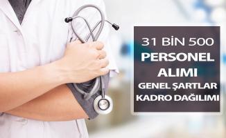 Sağlık Bakanlığı 31 Bin 500 Kamu Personeli Alımı ! Genel Şartlar ve Kadro Dağılımı