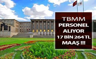 TBMM Sözleşmeli Kamu Personeli Alımı Yapıyor ! 17 Bin 264 TL Maaş Verilecek