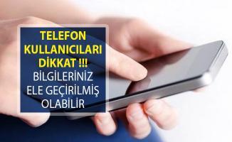 Telefon Kullanıcıları Dikkat! İzniniz Olmadan Bilgileriniz Toplanmış Olabilir