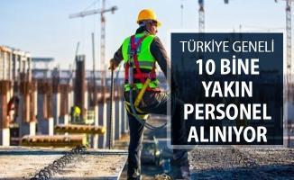 Türkiye Geneli 10 Bine Yakın Personel Alımı Yapılıyor ! İşte Genel Şartlar