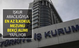 Türkiye İş Kurumu (İŞKUR) Aracılığıyla En Az İlkokul Mezunu Bekçi Alım İlanları Yayımlandı!