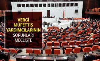 Vergi Müfettiş Yardımcılarının Yeterlik Sorunu Meclis Gündeminde