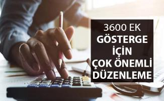 3600 Ek Gösterge İçin Çok Önemli Düzenleme