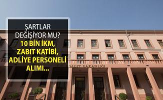 Adalet Bakanlığı 10 Bin İKM, Zabıt Katibi, Adliye Personeli Alımında Şartlar Değişiyor Mu?