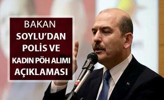 Bakan Soylu'dan Polis Alımı ve Kadın PÖH Alımı Açıklaması: Sözümüz Var