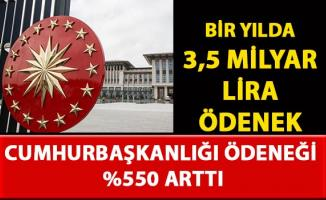 Cumhurbaşkanlığı 2018 ödeneği 3 milyar 500 milyon lira'yı aştı