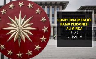 Cumhurbaşkanlığı Kamu Personeli Alımı Başvuru Tarihi Uzatıldı!
