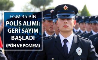 EGM 35 Bin Polis Alımı (PÖH, POMEM, PMYO) Detayları: Geri Sayım Başladı
