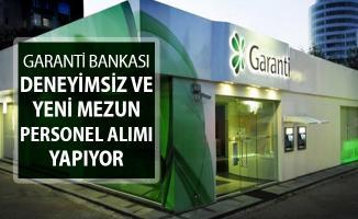 Garanti Bankası Deneyimsiz ve Yeni Mezun Personel Alımı Yapıyor