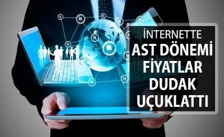 İnternette AST Dönemi Başlıyor ! Fiyatlar Dudak Uçuklattı
