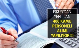 İŞKUR'dan Yeni İlan! İl Özel İdaresine ve Belediye Bünyesine 400 Kamu Personeli Alımı Yapılıyor