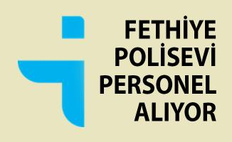 İŞKUR, Muğla Fethiye Polisevi Personel Alım İlanı Yayımladı!