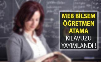 MEB 2019 Yılı Bilsem Öğretmen Seçme Ve Atama Kılavuzu Yayımladı