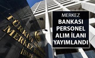 Merkez Bankası Kamu Personeli Alımı Yapıyor ! İşte Başvuru Detayları..