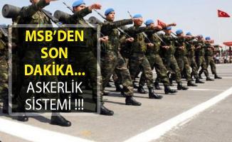 MSB'den Açıklama! Askerlik Süresi 9 Aya Mı Düşecek? Tek Tip Askerlik Nedir?