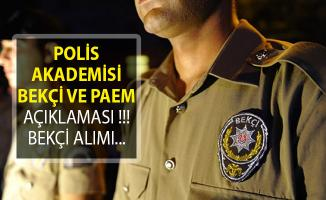Polis Akademisinden Bekçi ve PAEM Açıklaması! Bekçi Alımı