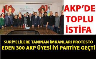 Suriyelilere tanınan imkanları protesto eden AKP üyeleri toplu istifa ederek İYİ Partiye geçti