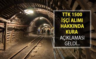 TTK 1500 İşçi Alımı Hakkında Kura Açıklaması Geldi!