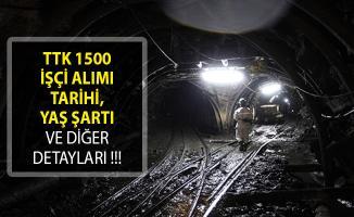 TTK 1500 İşçi Alımı Tarihi, Yaş Şartı ve Diğer Detayları!