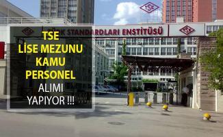 Türk Standartları Enstitüsü (TSE) Lise Mezunu Kamu Personeli Alımı Yapıyor!
