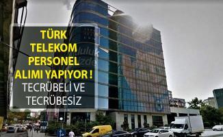 Türk Telekom Personel Alımı Yapıyor! (Tecrübeli ve Tecrübesiz)