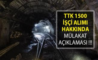 Türkiye Taşkömürü Kurumu (TTK) 1500 İşçi Alımı Hakkında Mülakat Açıklaması