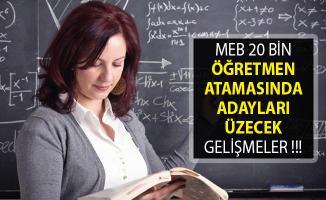 2019 Yılı 20 Bin Öğretmen Atamasında Adayları Üzecek Gelişme! MEB Öğretmen Ataması